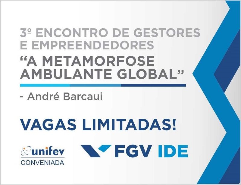 3º Encontro de Gestores e Empreendedores Unifev/FGV